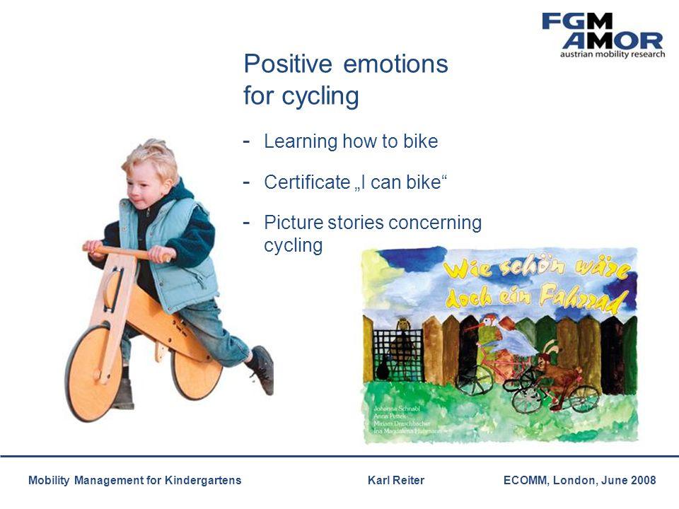 Mobilitätsmanagement Mobility Management for Kindergartens Karl ReiterECOMM, London, June 2008 Cycling to kindergarten - Bicycle lottery - Kids trailer rental