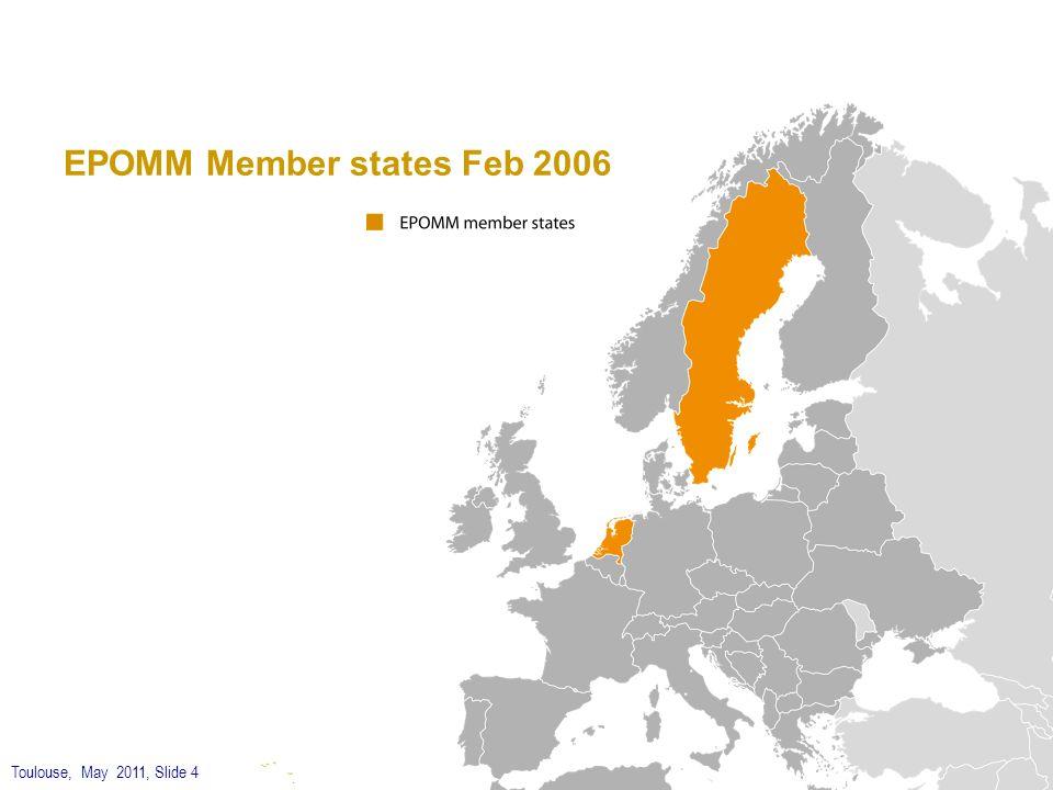 Toulouse, May 2011, Slide 4 EPOMM Member states Feb 2006