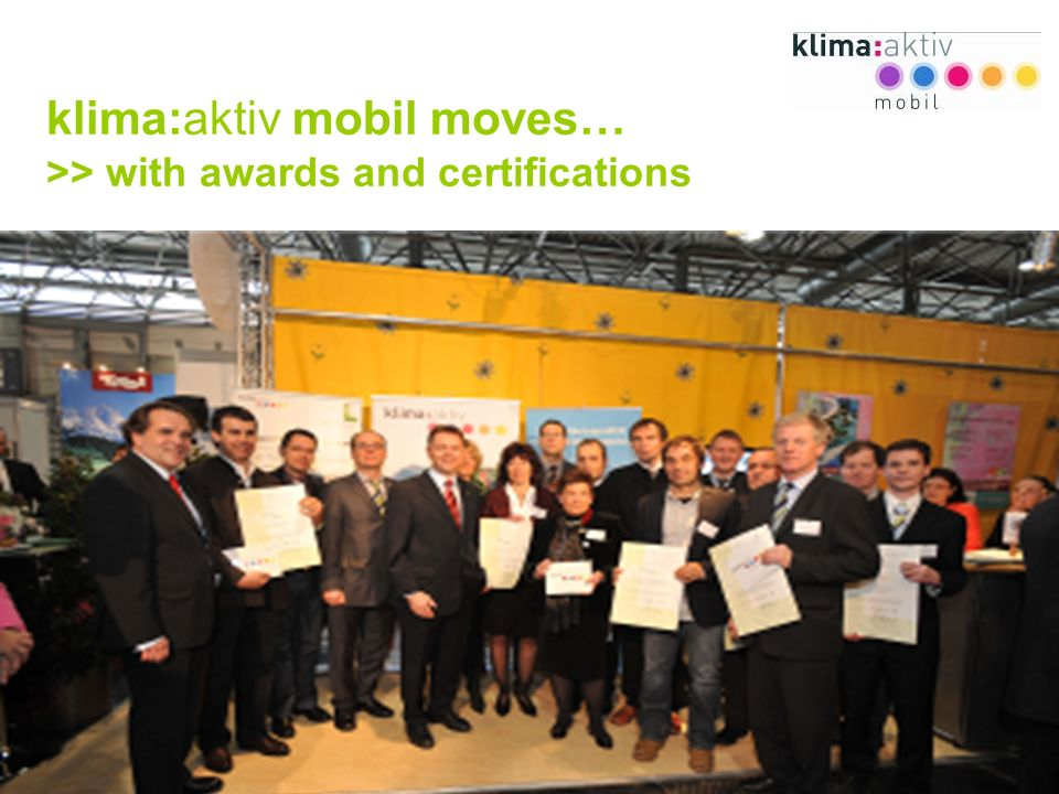 www.klimaaktivmobil.at 14 klima:aktiv mobil moves… >> with awards and certifications projectpartners professional mobility management schools certified eco-driving trainers, eco-driving champions, bike2business winners