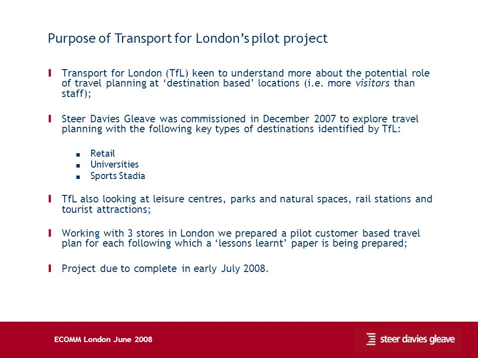 ECOMM London June 2008 Ι Transport for London (TfL) keen to understand more about the potential role of travel planning at destination based locations