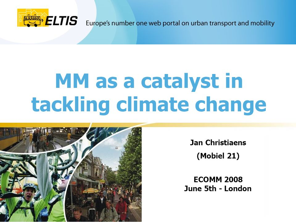 MM as a catalyst in tackling climate change Jan Christiaens (Mobiel 21) ECOMM 2008 June 5th - London