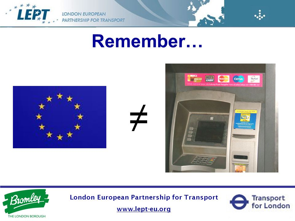 London European Partnership for Transport www.lept-eu.org Remember…