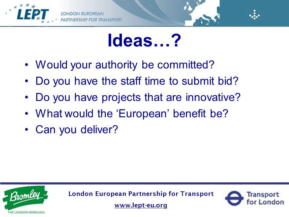 London European Partnership for Transport www.lept-eu.org Ideas….