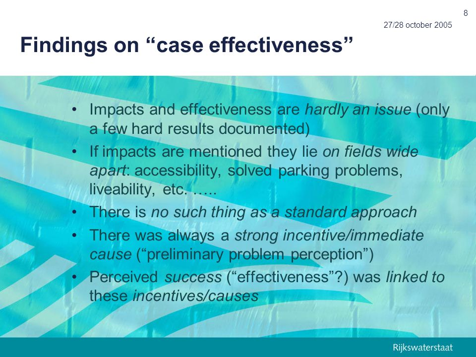 27/28 october 2005 8 Findings on case effectiveness Impacts and effectiveness are hardly an issue (only a few hard results documented) If impacts are mentioned they lie on fields wide apart: accessibility, solved parking problems, liveability, etc.