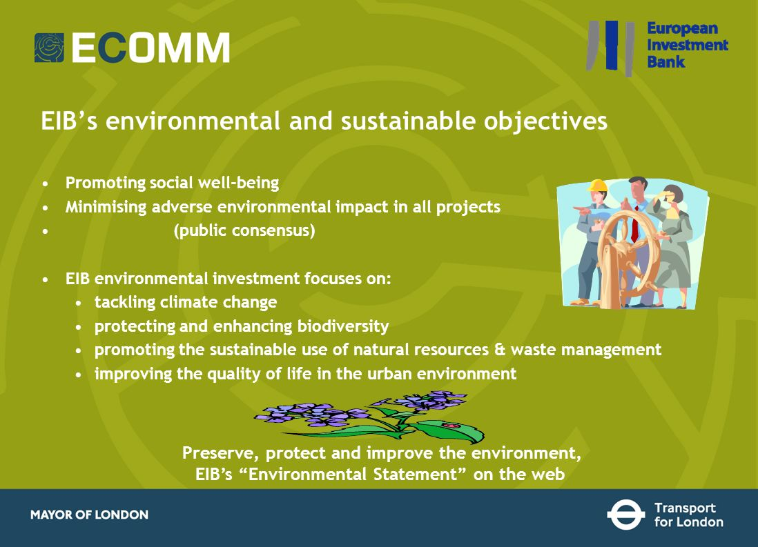 EIBs environmental and sustainable objectives Preserve, protect and improve the environment, EIBs Environmental Statement on the web Promoting social