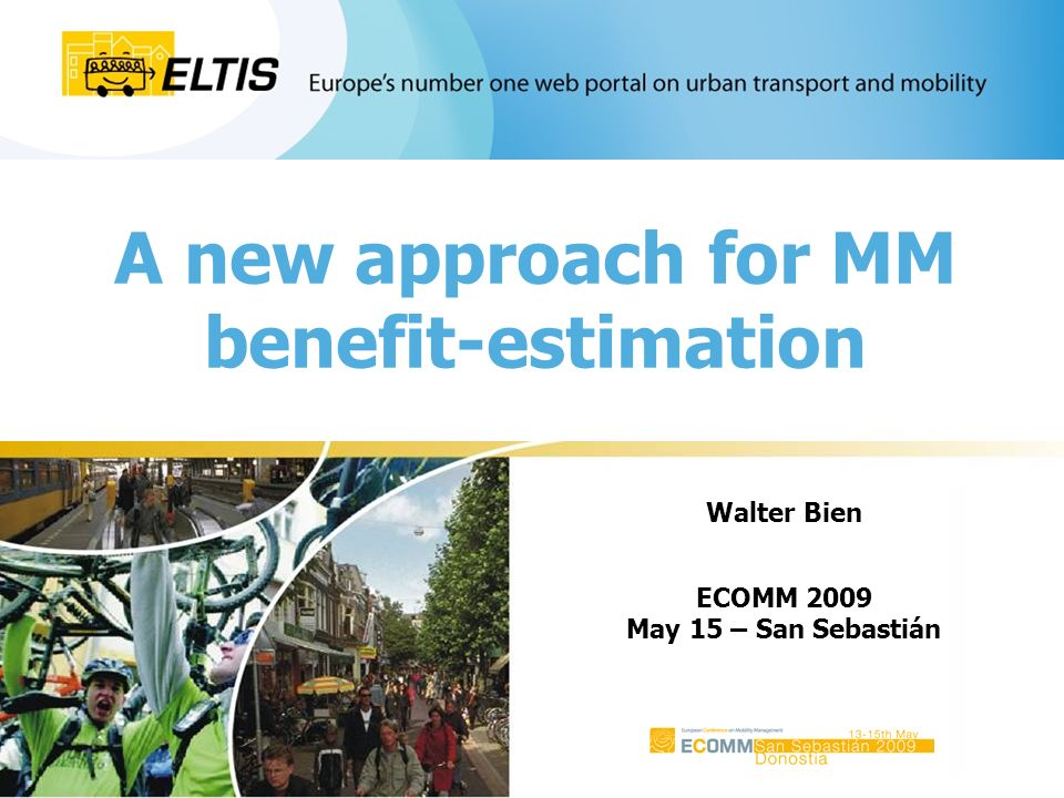 A new approach for MM benefit-estimation Walter Bien ECOMM 2009 May 15 – San Sebastián