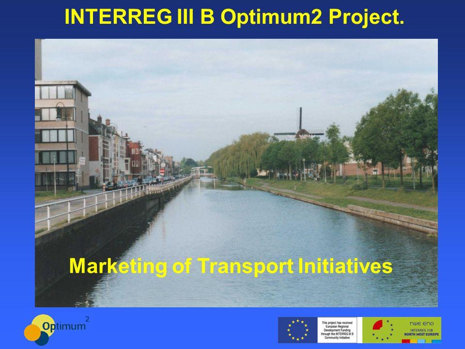 INTERREG III B Optimum2 Project. Marketing of Transport Initiatives