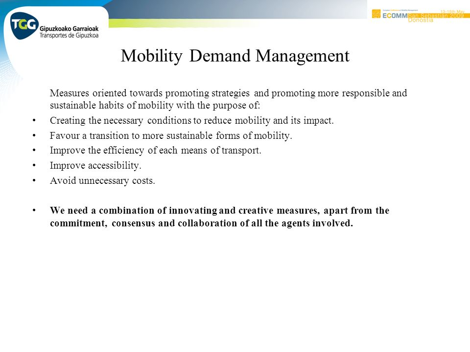 Mobility Demand Management Measures oriented towards promoting strategies and promoting more responsible and sustainable habits of mobility with the purpose of: Creating the necessary conditions to reduce mobility and its impact.