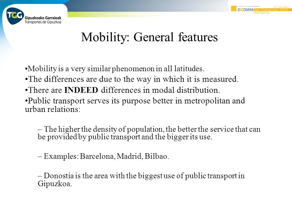 Mobility: General features Mobility is a very similar phenomenon in all latitudes.