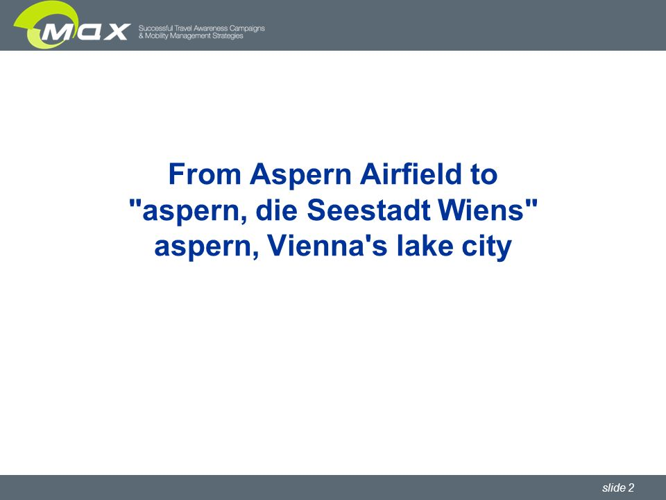 slide 2 From Aspern Airfield to