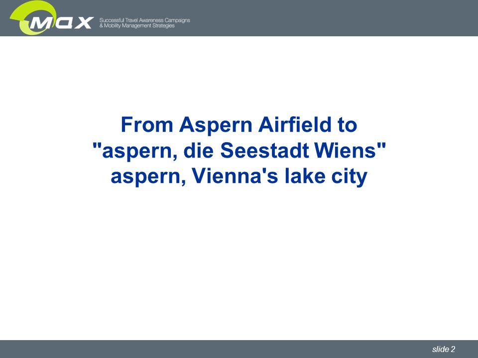 slide 2 From Aspern Airfield to aspern, die Seestadt Wiens aspern, Vienna s lake city