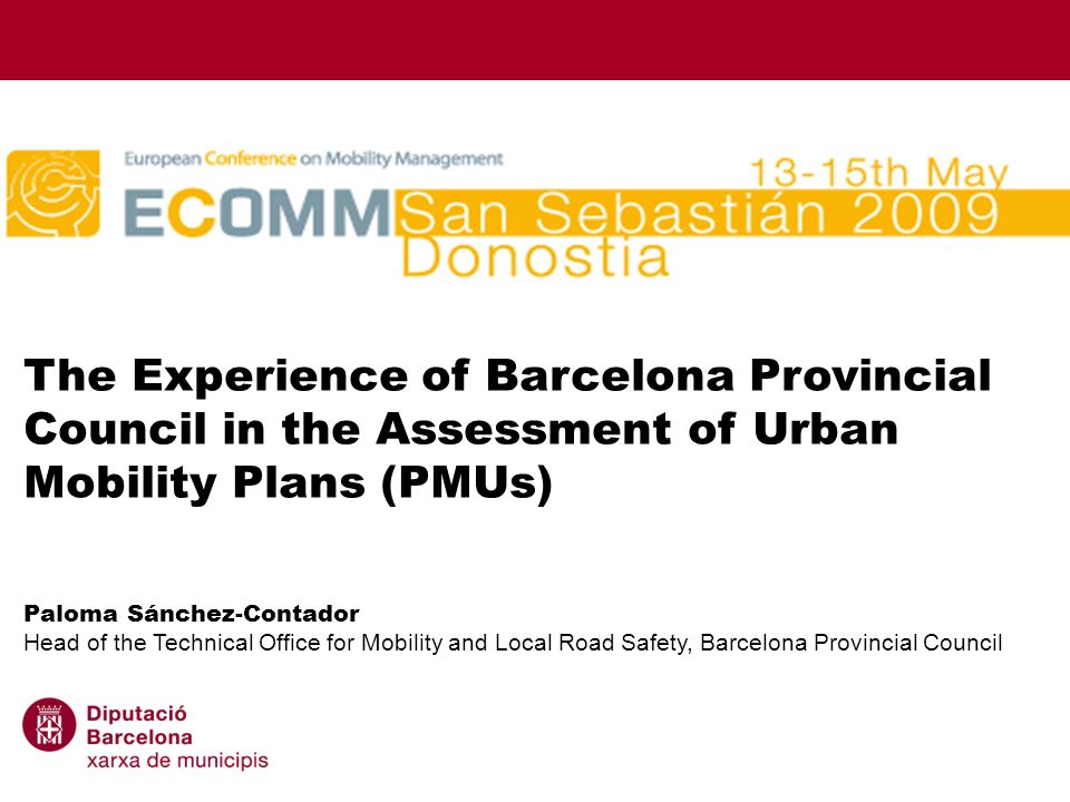 1 The Experience of Barcelona Provincial Council in the Assessment of Urban Mobility Plans (PMUs).