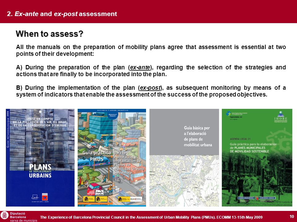 10 The Experience of Barcelona Provincial Council in the Assessment of Urban Mobility Plans (PMUs).
