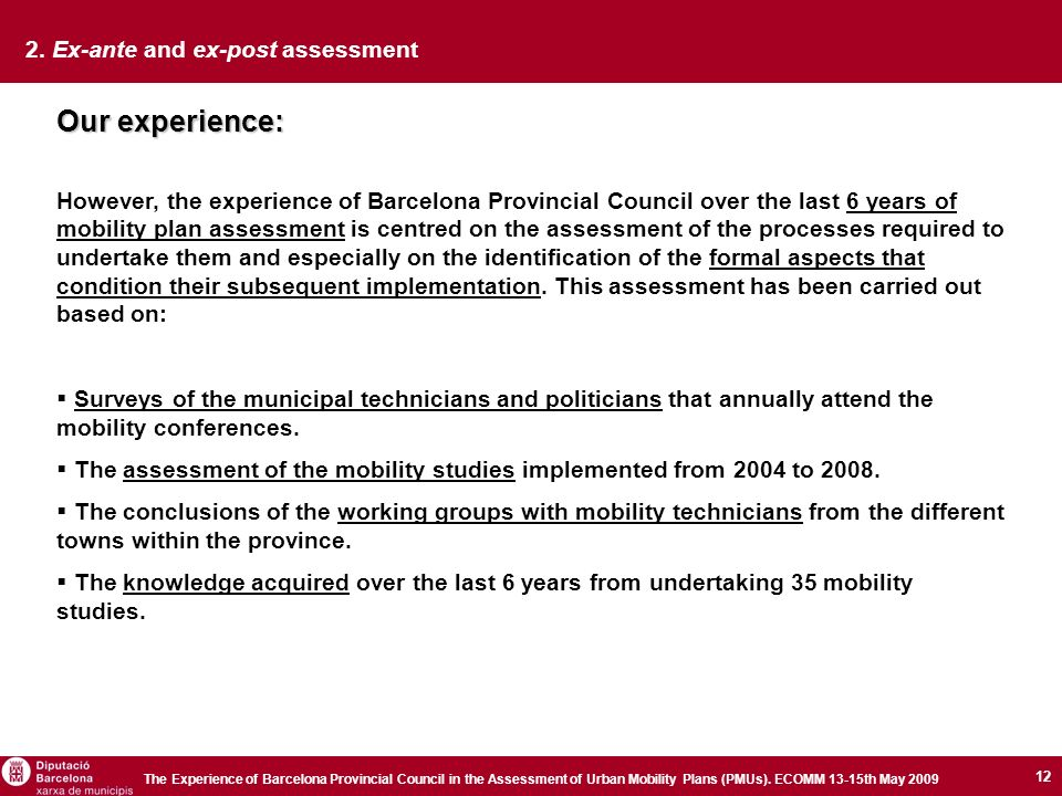 12 The Experience of Barcelona Provincial Council in the Assessment of Urban Mobility Plans (PMUs).
