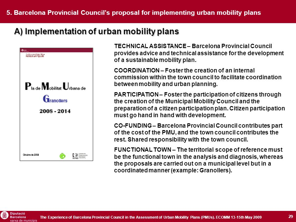 29 The Experience of Barcelona Provincial Council in the Assessment of Urban Mobility Plans (PMUs).