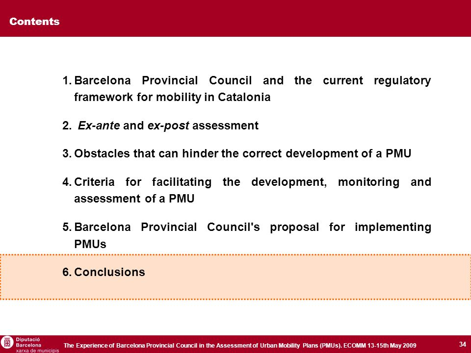 34 The Experience of Barcelona Provincial Council in the Assessment of Urban Mobility Plans (PMUs).