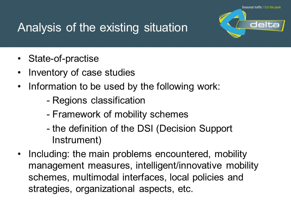Analysis of the existing situation State-of-practise Inventory of case studies Information to be used by the following work: - Regions classification
