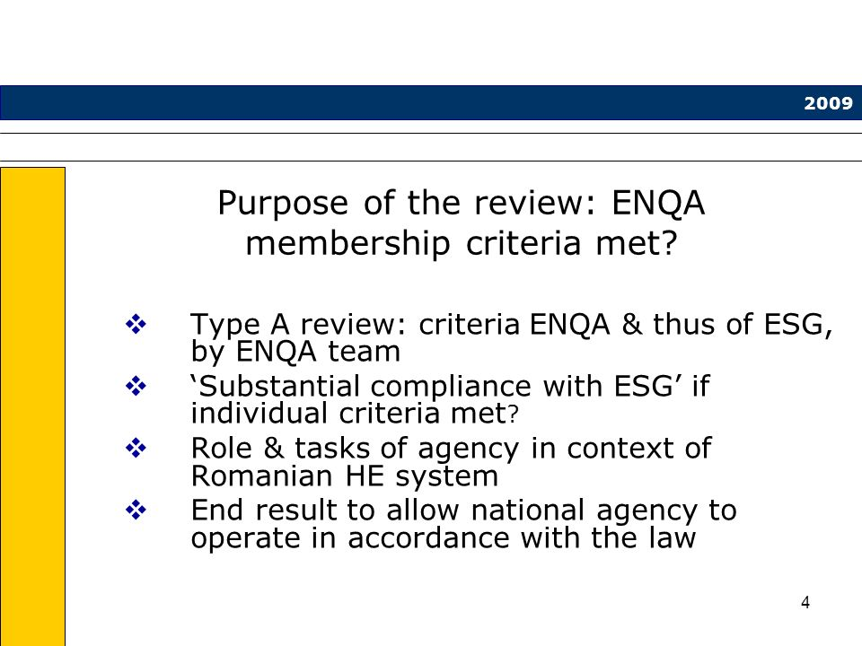 4 Purpose of the review: ENQA membership criteria met.