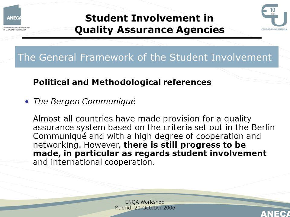 ENQA Workshop Madrid, 20 October 2006 Political and Methodological references The Bergen Communiqué The General Framework of the Student Involvement S