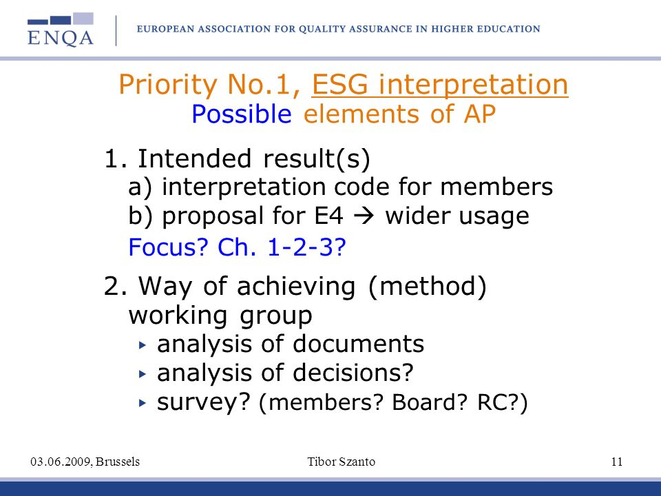 Priority No.1, ESG interpretation Possible elements of AP 1. Intended result(s) a) interpretation code for members b) proposal for E4 wider usage Focu