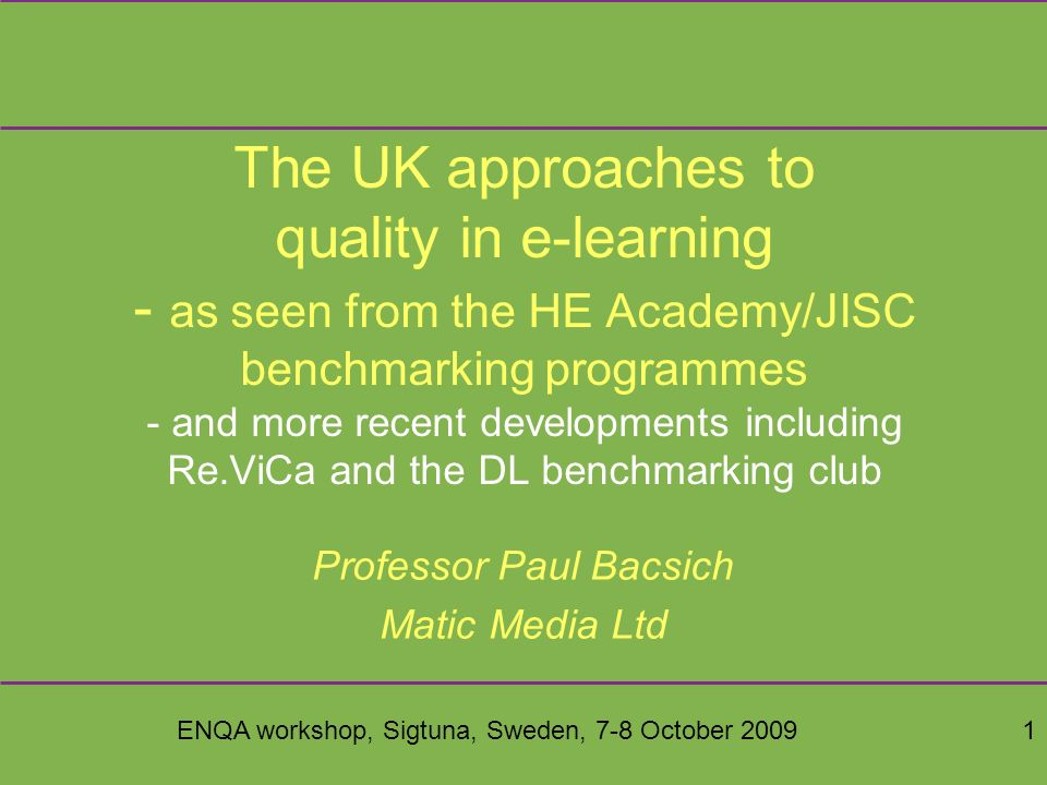 ENQA workshop, Sigtuna, Sweden, 7-8 October 200922 P10 Training 1.No systematic training for e-learning 2.Some systematic training, e.g.
