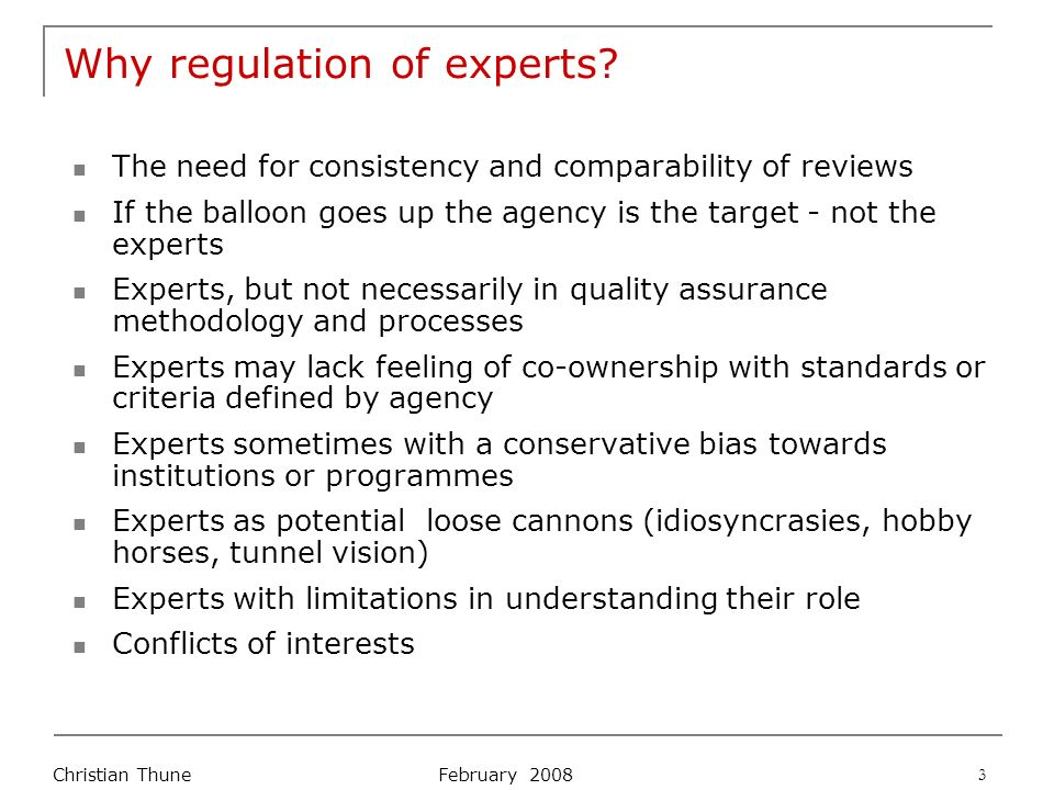 February 2008 Christian Thune 3 Why regulation of experts.