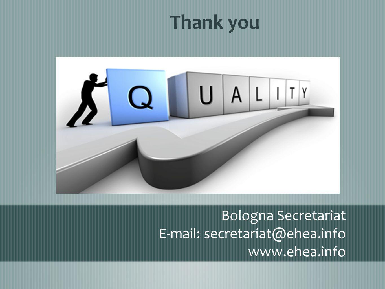Bologna Secretariat E-mail: secretariat@ehea.info www.ehea.info Thank you