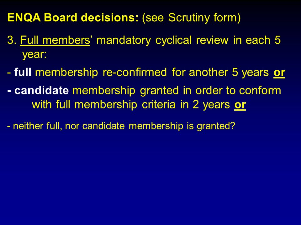 ENQA Board decisions: (see Scrutiny form) 3.