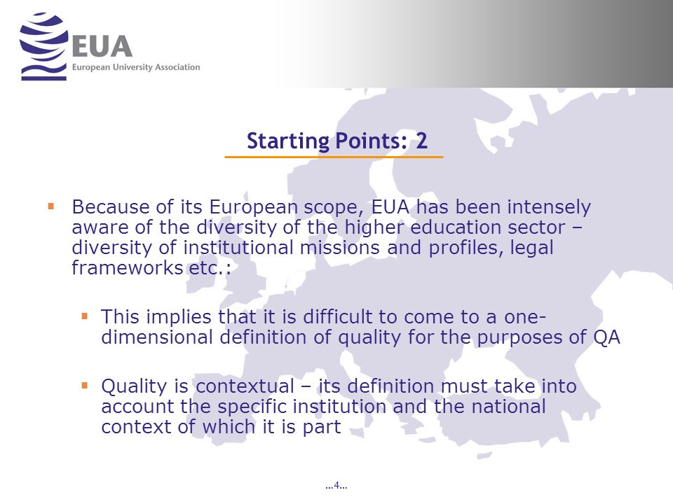 …5… EUA position on internal quality: 1 In line with the ESG, internal quality processes must be characterised by the following principles: Institutions should be responsible for the monitoring of all their activities, including their study programmes.