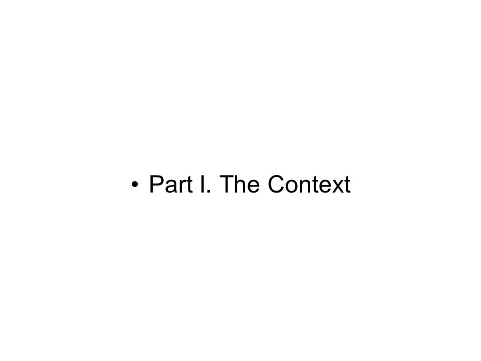 Part I. The Context