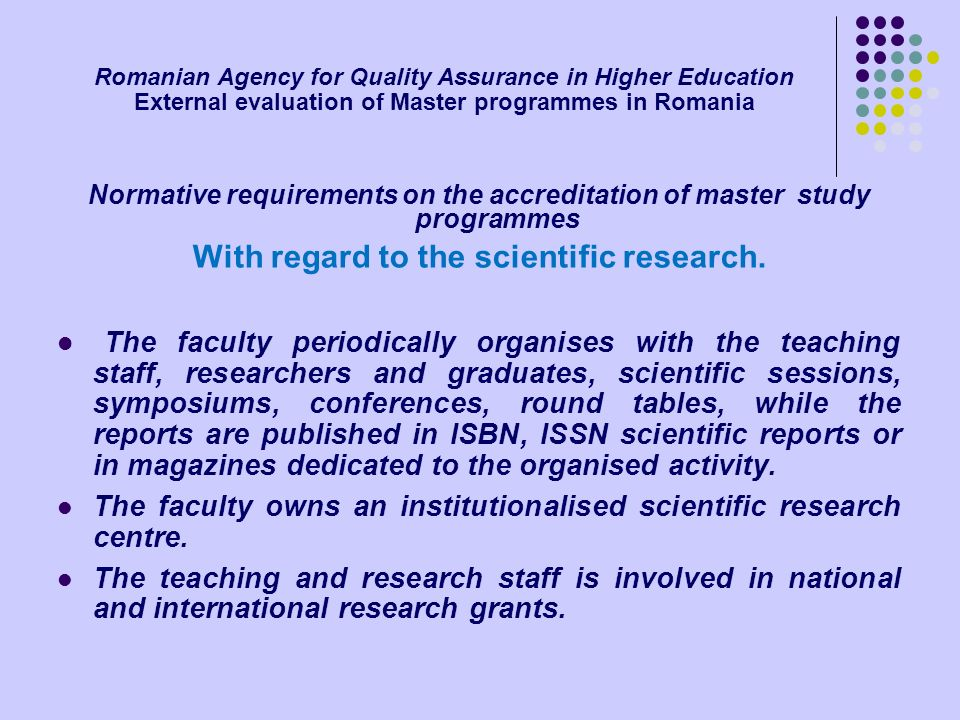 Romanian Agency for Quality Assurance in Higher Education External evaluation of Master programmes in Romania Normative requirements on the accreditat