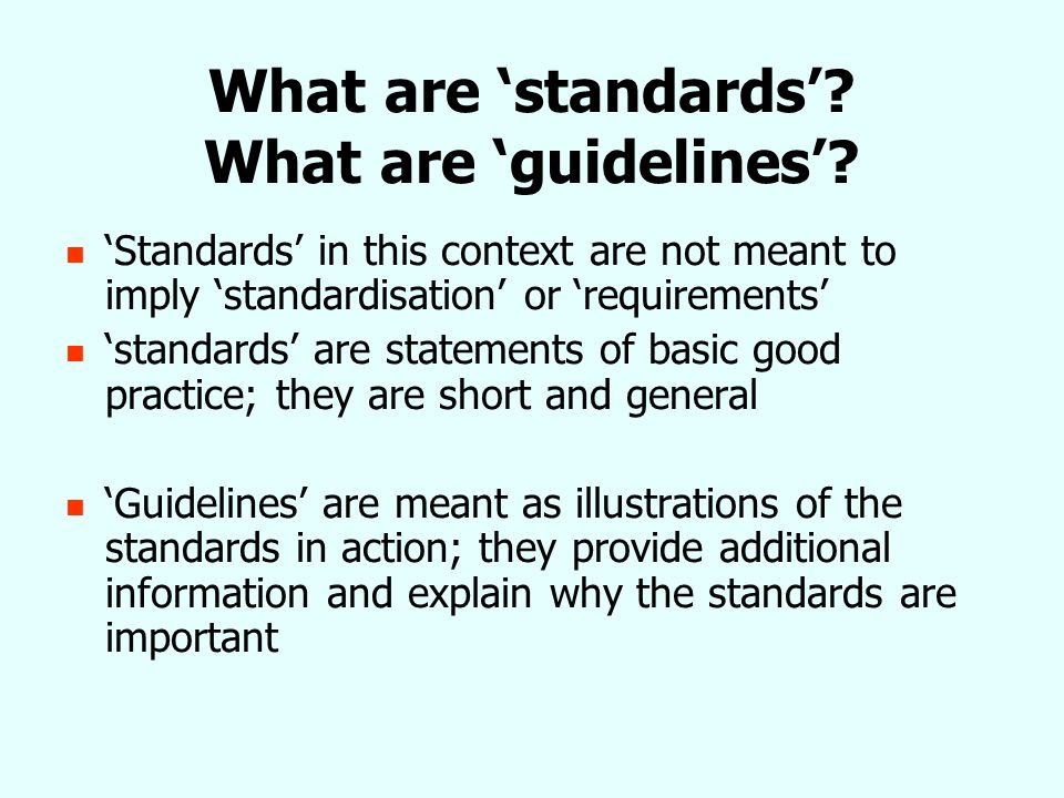What are standards. What are guidelines.