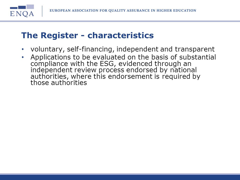 The Register - characteristics voluntary, self-financing, independent and transparent Applications to be evaluated on the basis of substantial complia