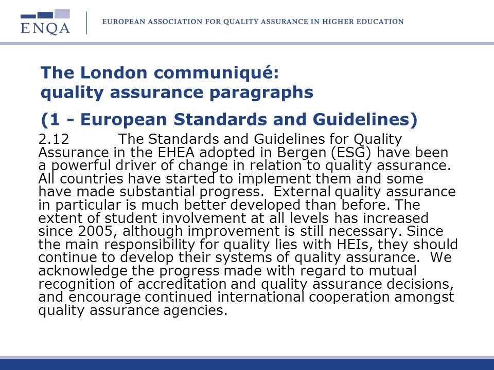 The London communiqué: quality assurance paragraphs (1 - European Standards and Guidelines) 2.12The Standards and Guidelines for Quality Assurance in
