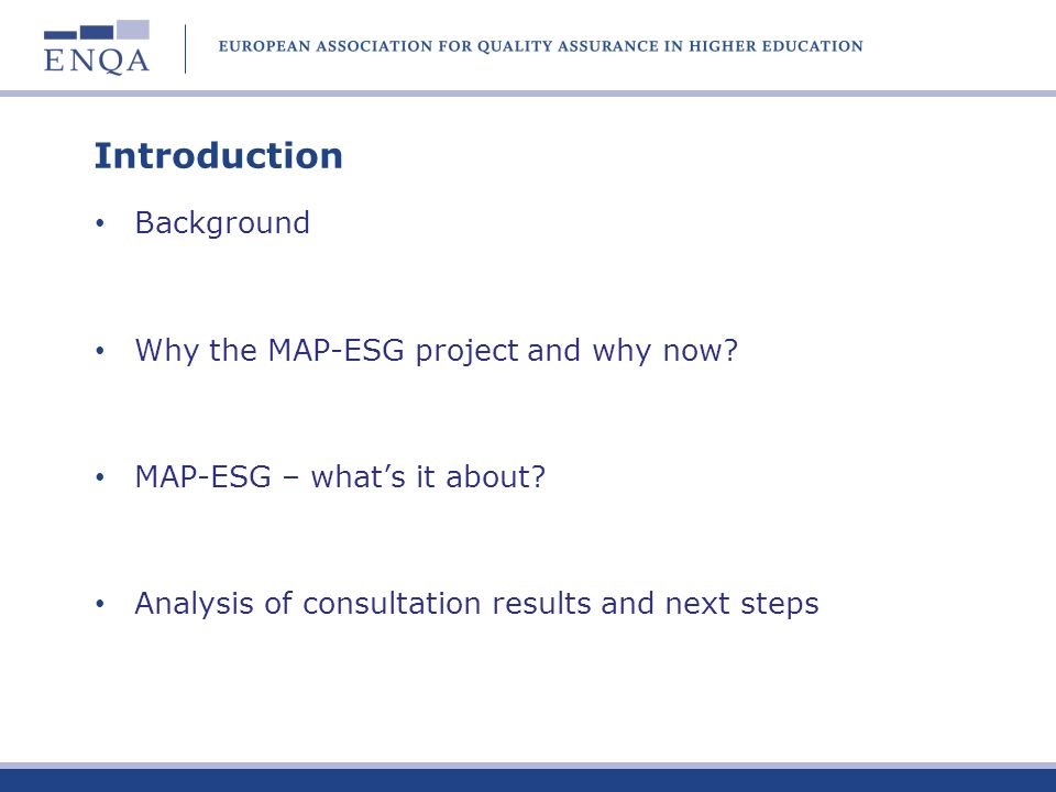 The MAP-ESG project Fiona Crozier Vice-President ENQA Assistant Director, QAA UK