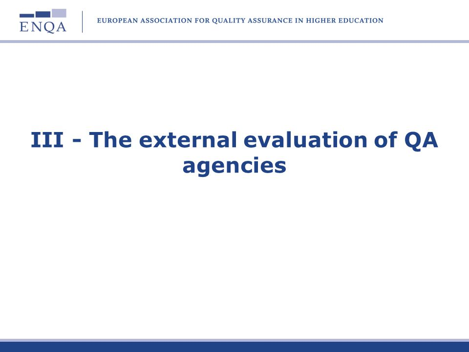 III - The external evaluation of QA agencies