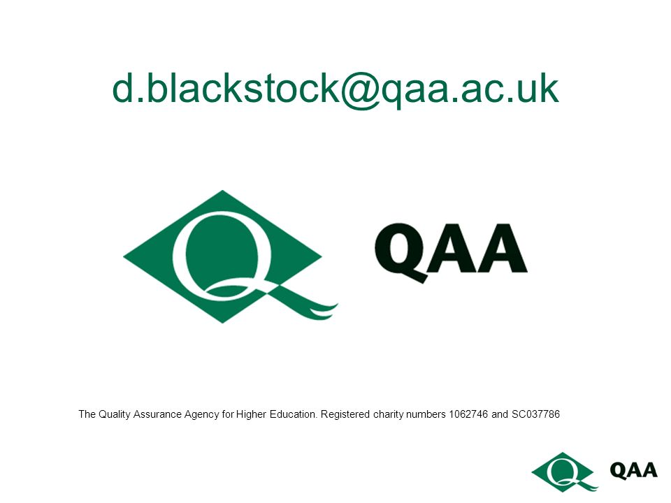 d.blackstock@qaa.ac.uk The Quality Assurance Agency for Higher Education.