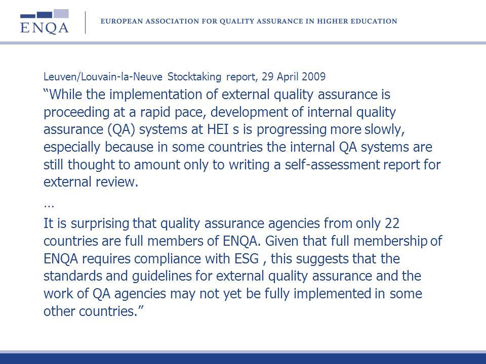 Leuven/Louvain-la-Neuve Stocktaking report, 29 April 2009 While the implementation of external quality assurance is proceeding at a rapid pace, develo