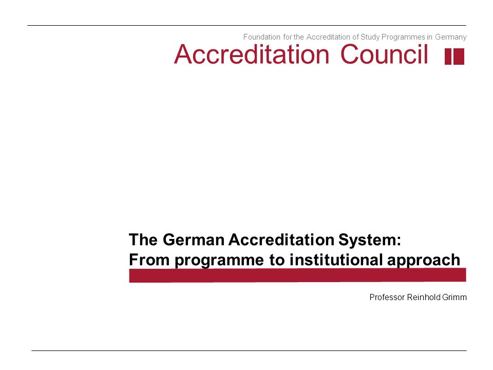 Number 2 The German Accreditation System: Three Principles Accreditation of programmes and state approval Functional separation between state approval and accreditation.