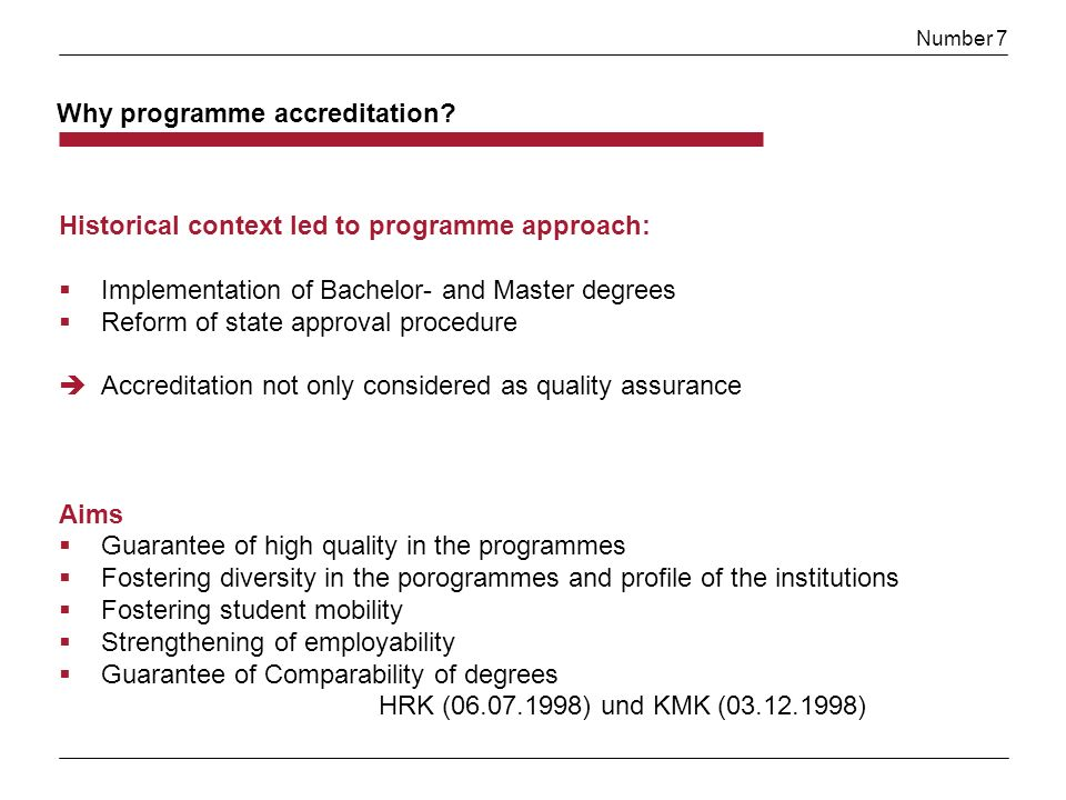 Number 7 Why programme accreditation.