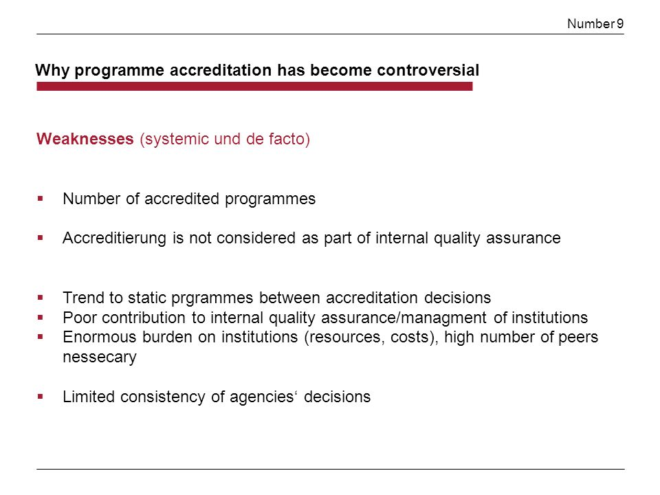 Number 9 Why programme accreditation has become controversial Weaknesses (systemic und de facto) Number of accredited programmes Accreditierung is not