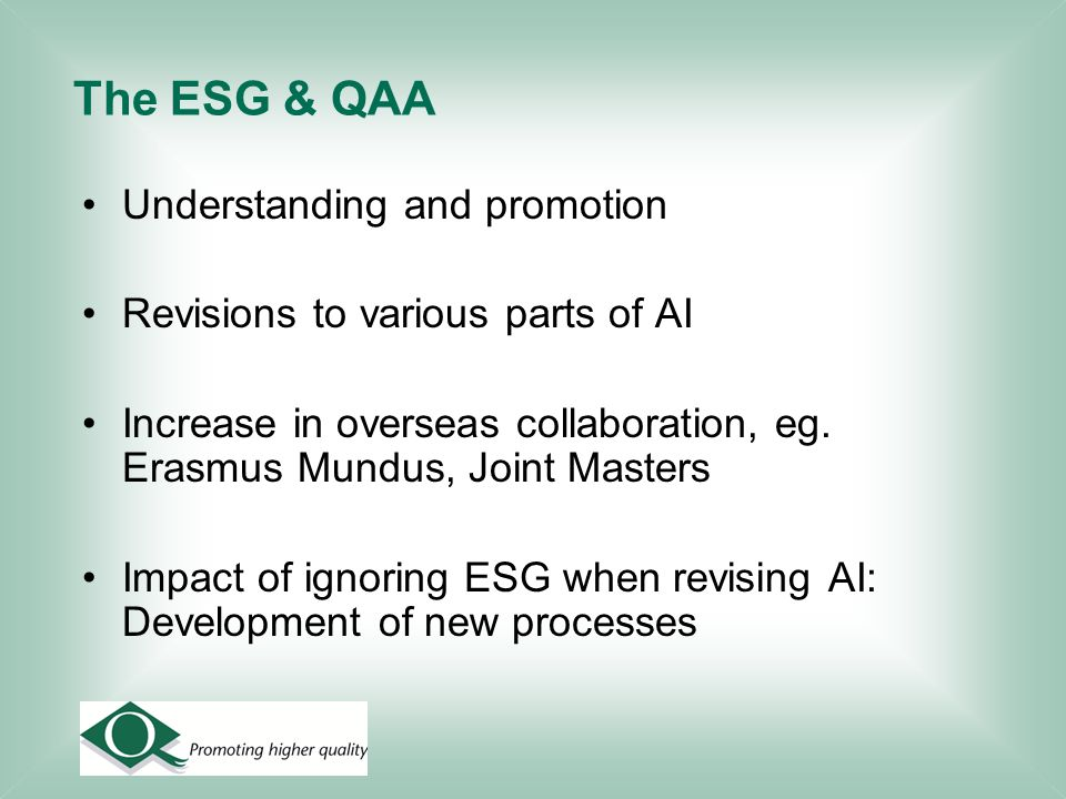 The ESG & QAA Understanding and promotion Revisions to various parts of AI Increase in overseas collaboration, eg.