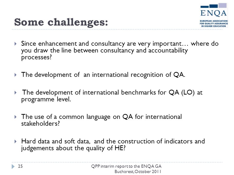 Some challenges: Since enhancement and consultancy are very important… where do you draw the line between consultancy and accountability processes? Th