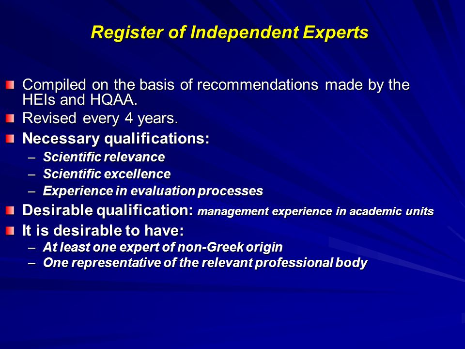 Register of Independent Experts Compiled on the basis of recommendations made by the HEIs and HQAA.