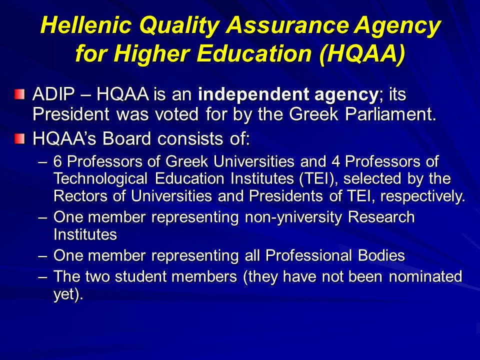 ADIP – HQAA is an independent agency; its President was voted for by the Greek Parliament.