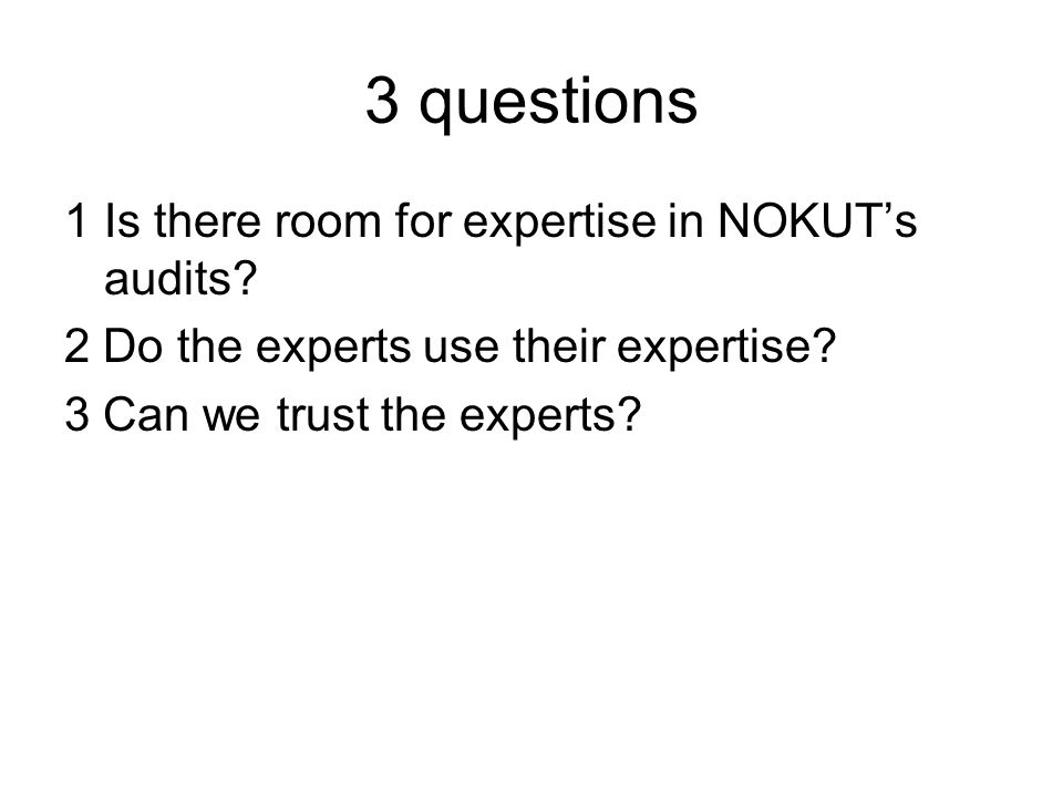 3 questions 1Is there room for expertise in NOKUTs audits.