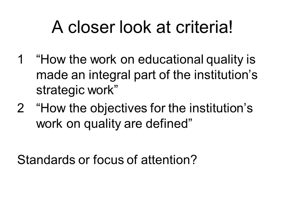 A closer look at criteria.