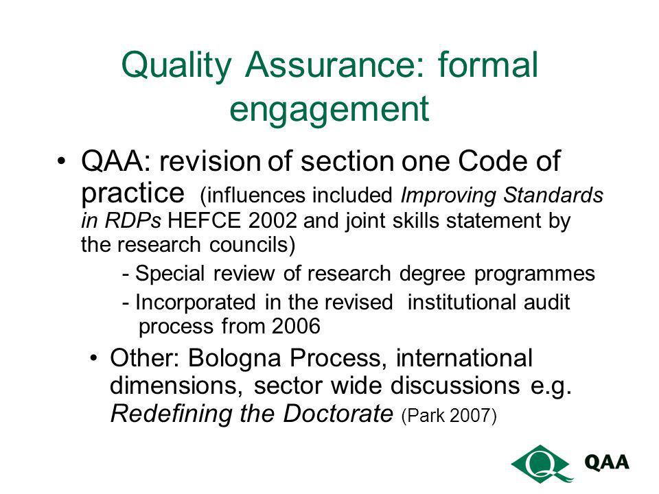 Quality Assurance: formal engagement QAA: revision of section one Code of practice (influences included Improving Standards in RDPs HEFCE 2002 and joi