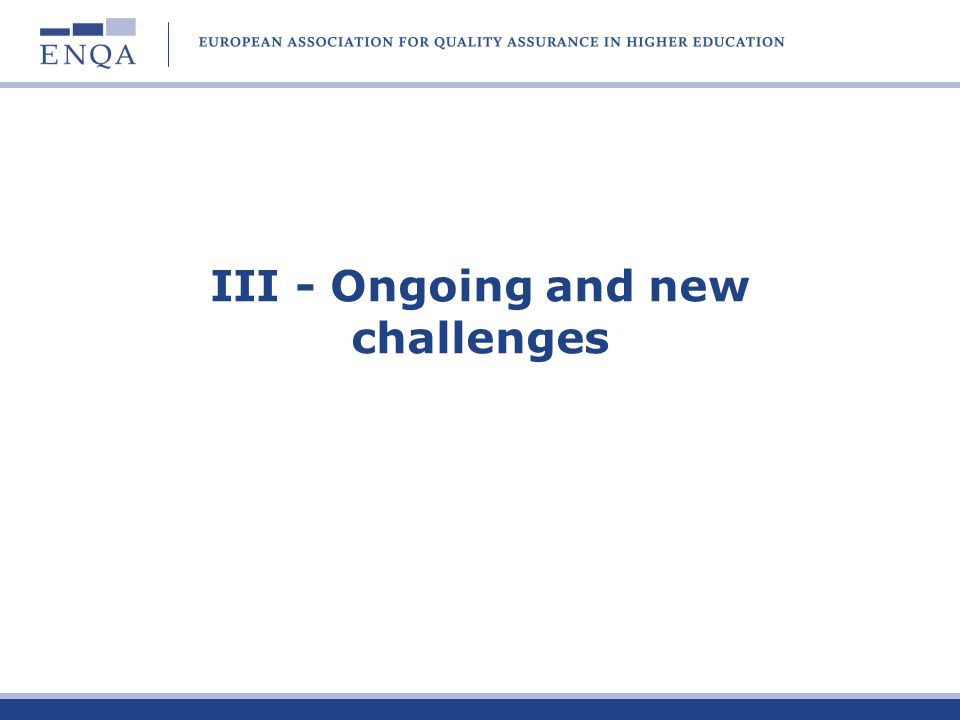 III - Ongoing and new challenges