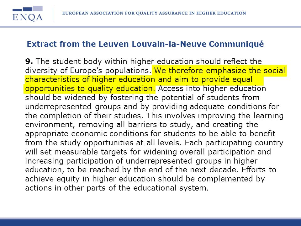 9.The student body within higher education should reflect the diversity of Europes populations.
